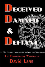 Lane: Deceived, Damned and Defiant -- The Revolutionary Writings