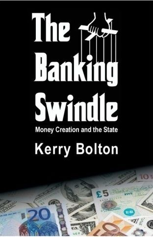 Bolton, Kerry: The Banking Swindle