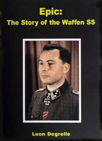 Degrelle: Epic -- The Story of the Waffen SS